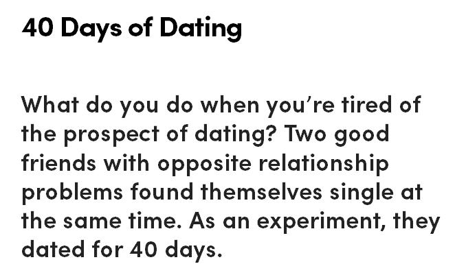 40 days of dating website down 2 days ago  our online dating price guide tells you everything you need to know  and with  the start of a new year and valentine's day just around the.