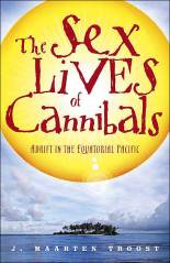 the sex lives of cannibals, j maarten troost, sex lives, sylvia troost, central pacific ocean, the ladys guide to adventure, rosalie melin, hot hot rays, tarawa island, kiribati