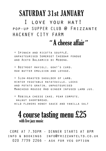 a cheese affair, upcoming event, hackney city farm, frizzante restaurant, city farm in london, italian fare, food in london, pop up supper club, 4 course tasting menu